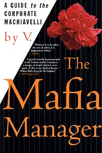 The Mafia Manager : A Guide to the Corporate Machiavelli Издательство: St Martin's Griffin, 1997 г Мягкая обложка, 96 стр ISBN 0312155743 инфо 8192b.